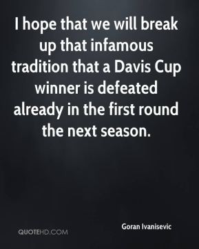 ... Davis Cup winner is defeated already in the first round the next