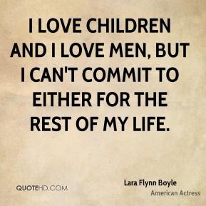 lara flynn boyle lara flynn boyle i love children and i love men but