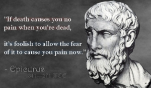 If death causes you no pain when you're dead, it's foolish to allow ...