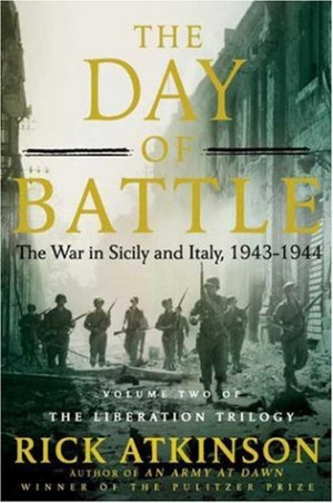 The Day of Battle: The War in Sicily and Italy, 1943-1944 (World War ...