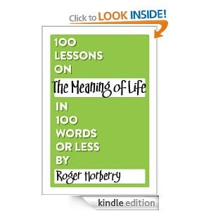 ... of Life in 100 Words or Less (100 Lessons in 100 Words or Less