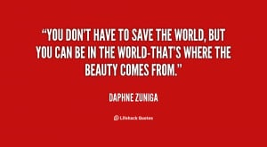 quote Daphne Zuniga you dont have to save the world 100369 png