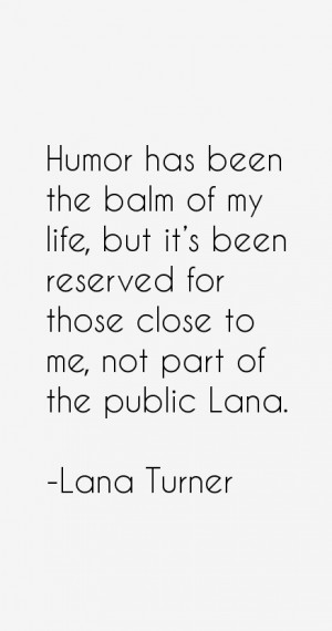 been reserved for those close to me not part of the public Lana