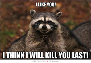 Will Kill You Quotes