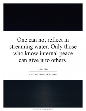 ... those who know internal peace can give it to others. Picture Quote #1
