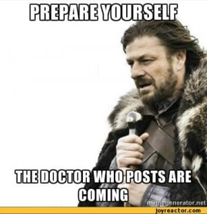 funny pictures,Doctor Who,auto,brace yourselves,Imminent Ned, Brace ...
