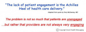 "Gut reaction to first quote: What?? ""The lack of patient engagement ..."