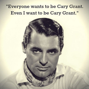 cary grant, quotes, sayings, favorite quote, famous, celebrity
