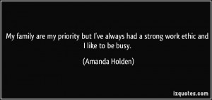 ... always had a strong work ethic and I like to be busy. - Amanda Holden