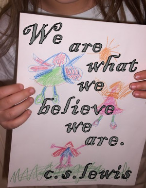 http://quotespictures.com/we-are-what-we-believe-we-are-cs-lewis/