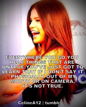 Selena gomez quotes sayings it is not true pics