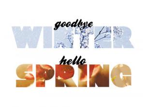 Say Goodbye Winter, Hello Spring! x