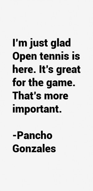 Pancho Gonzales Quotes & Sayings
