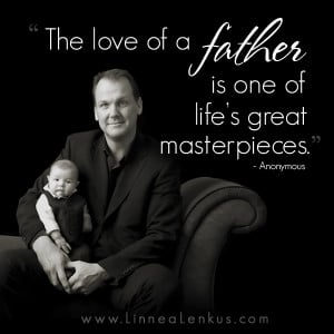 ... Quotes > All Inspirational Quotes > Babies > A Father's Love Quote