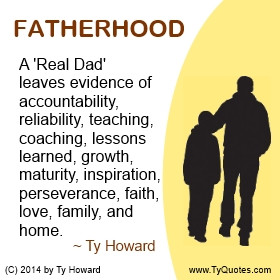 Ty Howard's Quote on Fatherhood, Quotes on Fahterhood