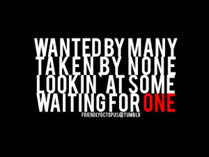 taken by none, looking at some, wating for oneFOLLOW BEST LOVE QUOTES ...