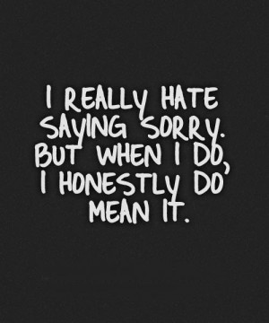 Am Complicated I Hate Saying Sorry Cool Too Long