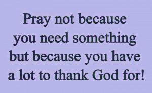 favorite-sayings-quotes-pray-god-thank-you.jpg