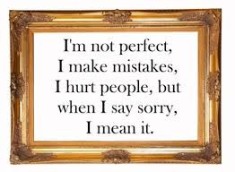 im-not-perfect-i-make-mistakes-i-hurt-people-but-when-i-say-sorry-i ...