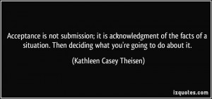 Acceptance is not submission; it is acknowledgment of the facts of a ...