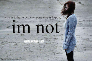 Why is it that when everyone else is happy i'm not
