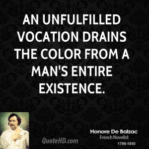 An unfulfilled vocation drains the color from a man's entire existence ...
