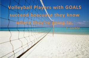 Funny quotes volleyball advice the volleyball players with goal