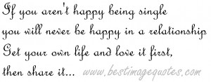 If-you-arent-happy-being-single-you-will-never-be-happy-in-a ...