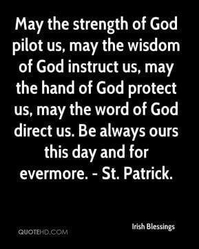 Irish Blessings - May the strength of God pilot us, may the wisdom of ...