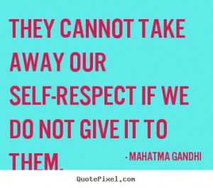 Inspirational quotes about self respect