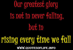... falling, but in rising every time we fall - Confucius - Failure quotes