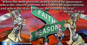 ... superstition; and when the state governs, he is ruled by fear. - Manly