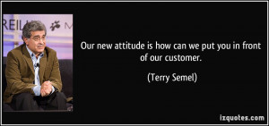 Our new attitude is how can we put you in front of our customer ...