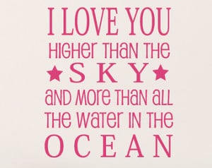 Love You Higher than the Sky and more than all the water in the ...
