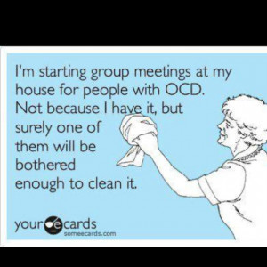 OCD? Come on over! ;) Thoughts, Ocd, Laughing, Clean, Quotes, Great ...
