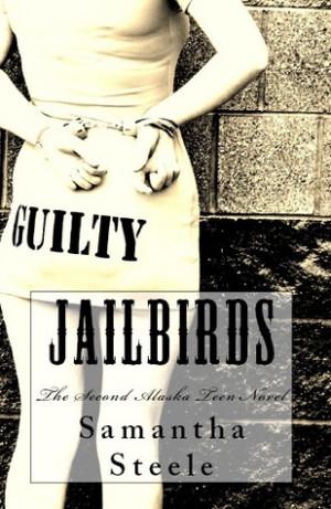 """Start by marking """"Jailbirds (Alaska Teen #2)"""" as Want to Read:"""