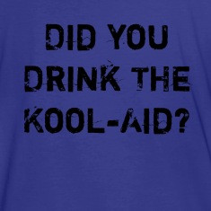 did you drink the kool aid designed by awnaashop