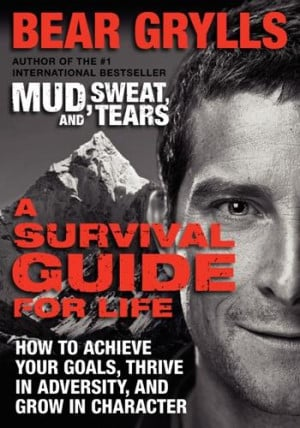 Inspiring Quotes to Battle Life from Bear Grylls