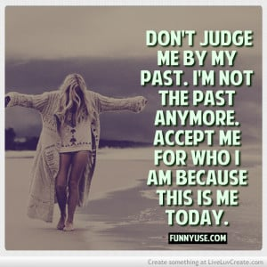 Dont Judge Me By My Past Quotes