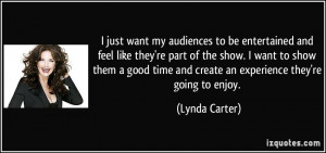 just want my audiences to be entertained and feel like they're part ...