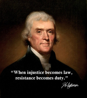 When injustice becomes law, resistance becomes duty.
