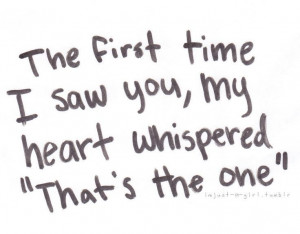 the first time i saw you my heart whispered that's the one