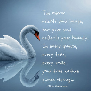 but your soul reflects your beauty in every glance every tear every ...