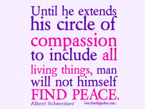 compassion quotes, Until he extends his circle of compassion to ...