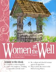 Women at the Well: A Relief Society Birthday Program More