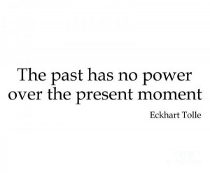 Eckhart tolle quotes, best, wisdom, sayings, past