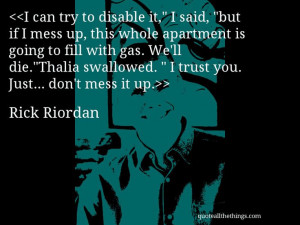 Rick Riordan quote I can try to disable it I said but if I