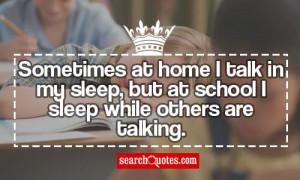 but at school I sleep