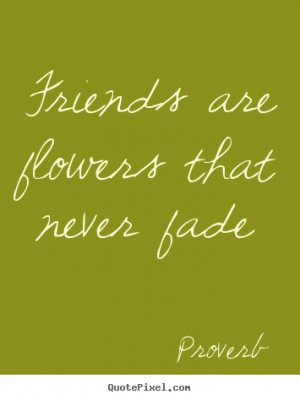 Quotes About Friendship and Flowers