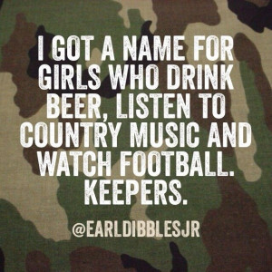 Earl Dibbles Jr quote that describes us country girls perfectly!